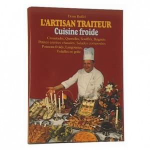 Artisan traiteur - cuisine froide tome I