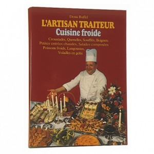 Artisan traiteur - cuisine froide tome III