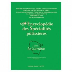 Encyclopédie des spécialités pâtissières : La Lorraine